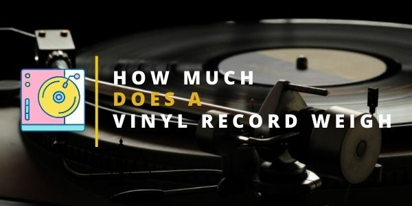 How Much Does a Vinyl Record Weigh